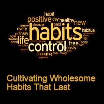 Cultivating good habits essay